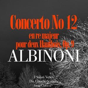 Albinoni: Concerto No. 12 en re majeur pour deux Hautbois, Op. 9
