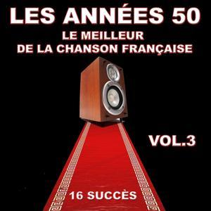 Les années 50 (Le meilleur de la chanson française), Vol. 3