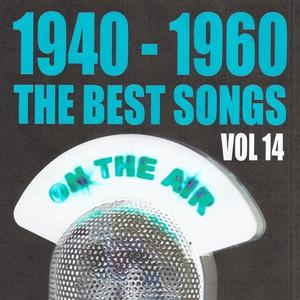 1940 - 1960 : The Best Songs, Vol. 14