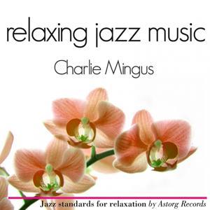 Charlie Mingus Relaxing Jazz Music