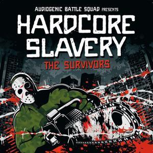 Hardcore Slavery Tour - The Survivors