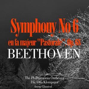 Beethoven: Symphonie No. 6 en fa majeur, Op. 68 'Pastorale'
