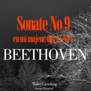 Beethoven: Sonate No. 9 en mi majeur, Op. 14 No. 1