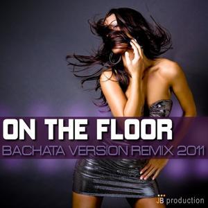 On the Floor (Bachata Version)