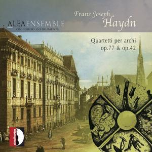 Franz Joseph Haydn: Quartetti per archi, Op. 77 & Op. 42 (On Period Instruments)