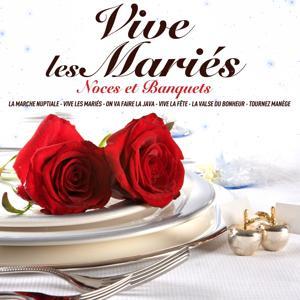 Vive les mariés, noces et banquets