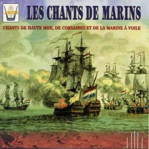 Les chants de marins : Chants de haute mer, de corsaires et de la marine à voile