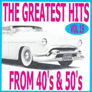 The greatest hits from 40's and 50's volume 19