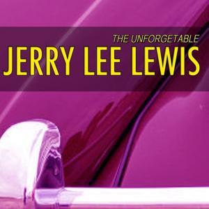 Unforgetable Jerry Lee Lewis (Jerry Lee Lewis is Killer)