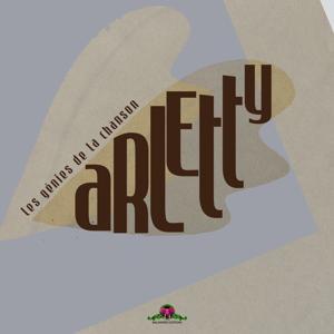 Les génies de la chanson : Arletty
