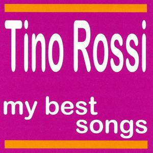 Tino Rossi : My Best Songs