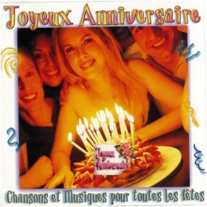 Joyeux anniversaire (Chansons et Musiques pour toutes les fêtes)