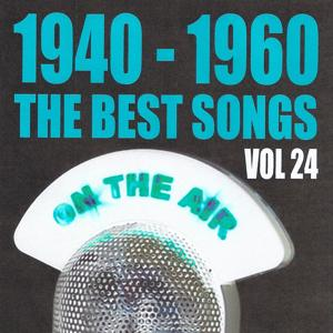1940 - 1960 The Best Songs, Vol. 24