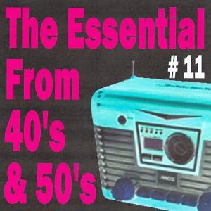The Essential from 40's and 50's, Vol. 11