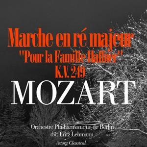 Mozart: Marche en ré majeur (Pour la famille Haffner), K.V. 249