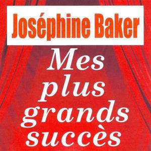 Mes plus grands succès - Joséphine Baker