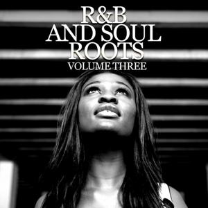R & B and Soul Roots, Vol. 3