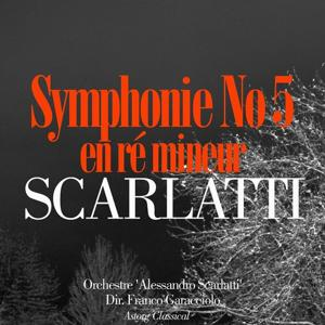 Scarlatti: Symphonie No. 5 en ré mineur
