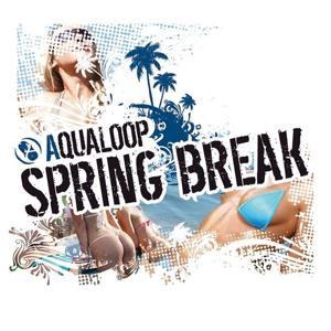 Aqualoop Spring Break