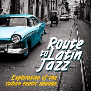 Route to Latin Jazz, Vol. 1