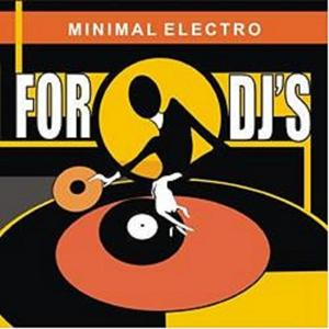 Minimal Electro for Djs, Vol. 1