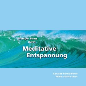 Weniger Stress durch Meditative Entspannung