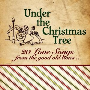 Under The Christmas Tree (20 Love Songs From The Good Old Times)