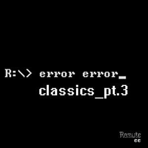Classics Pt.3