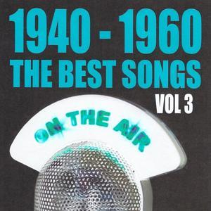 1940 - 1960 : The Best Songs, Vol. 3