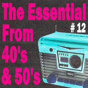 The Essential from 40's and 50's, Vol. 12