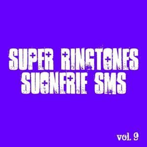 Super Ringtones Suonerie Sms, Vol. 9 (Ringtone Suoneria Sonnerie Klingelton Ton de Apel)