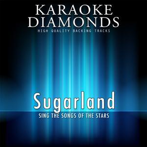 Sugarland : The Best Songs (Karaoke Version)