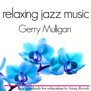 Gerry Mulligan Relaxing Jazz Music (Ambient Jazz Music for Relaxation)