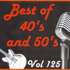 Best of 40's and 50's, Vol. 125