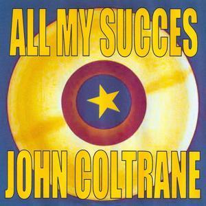 All My Succes: John Coltrane