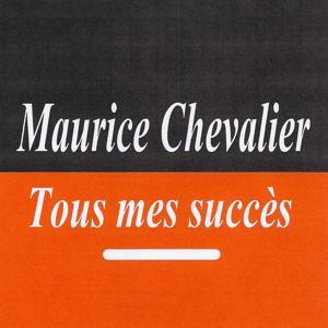 Tous mes succès - Maurice Chevalier