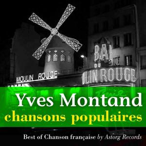 Yves Montand, chansons populaires de France