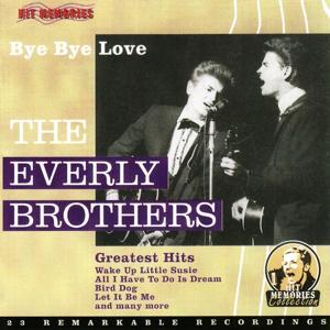 Bye Bye Love (Greatest Hits)
