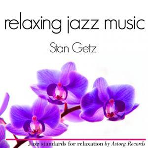 Stan Getz Relaxing Jazz Music