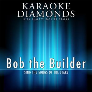 Bob the Builder : The Best Songs (Karaoke Version)