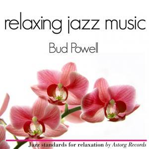 Bud Powell Relaxing Jazz Music