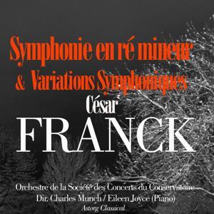 César Franck: Symphonie en ré mineur et Variations Symphoniques