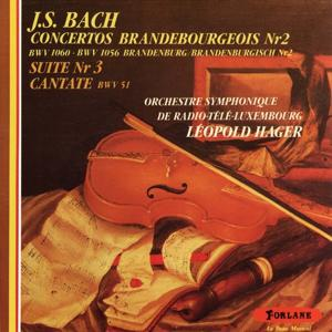 Jean Sébastien Bach : Concerto Brandebourgeois No. 2 - Suite No. 3 - Cantante, BWV 51