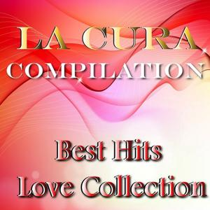 La cura compilation (Best hits love collection)