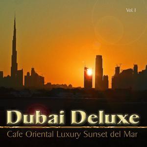 Dubai Deluxe (Cafe Oriental Luxury Sunset Chillout)
