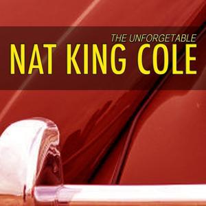 Unforgetable Nat King Cole