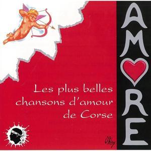 Amore (Les plus belles chansons d'amour de Corse)