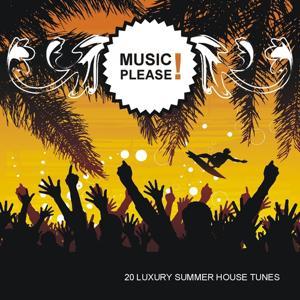 Music Please! (20 Luxury Summer House Tunes)