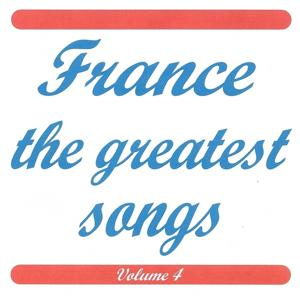 France the greatest songs vol 4