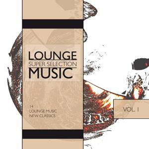 Lounge Music, Super Selection, Vol. 1